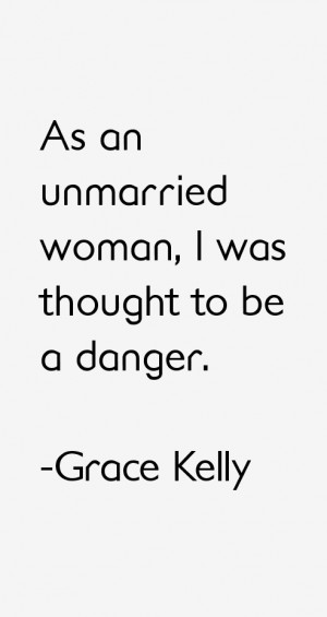 As an unmarried woman, I was thought to be a danger.""