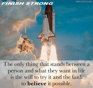 ... have the will to try and faith to believe it's possible! PASS IT ON