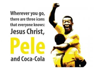 Pele Quotes Pele three icons quote wall