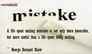 George Bernard Shaw Quotes / Life Quotes / Mistake Quotes