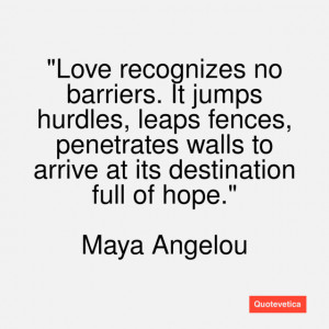 Maya-Angelou-quote-Love-recognizes-no-ba