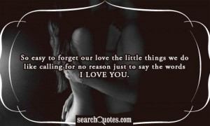 So easy to forget our love the little things we do like calling for no ...