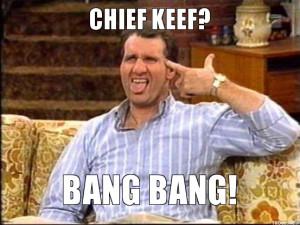 CHIEF KEEF?, BANG BANG!