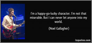 quote-i-m-a-happy-go-lucky-character-i-m-not-that-miserable-but-i-can ...