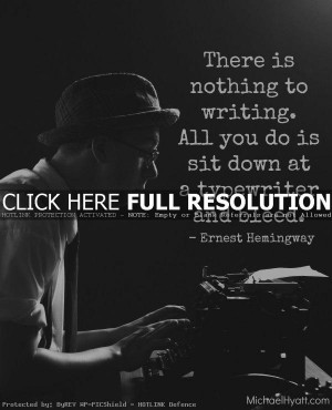 writing quotes, best, wisdom, sayings, ernest hemingway