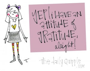 gratitude quotes have an attitude of gratitude inspire little k
