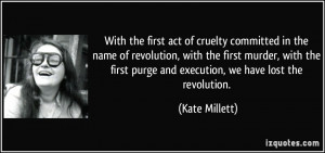 With the first act of cruelty committed in the name of revolution ...