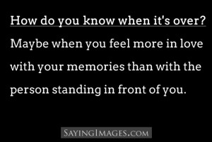 How Do You Know When It's Over: Quote About How Do You Know When Its ...