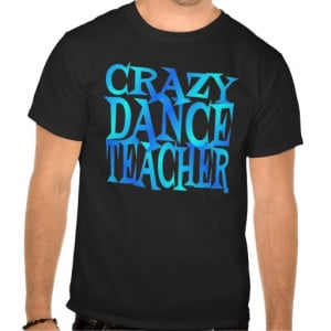 Dancing Quotes Shirts & T-shirts