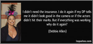 quote-i-didn-t-need-the-insurance-i-do-it-again-if-my-dp-tells-me-it ...