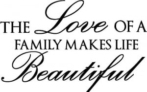The love of a family makes life beautiful wall art wall sayings