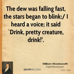 The dew was falling fast, the stars began to blink;/ I heard a voice ...