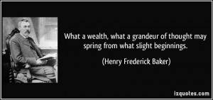 What a wealth, what a grandeur of thought may spring from what slight ...