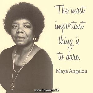 Maya Angelou Quotes Courage Maya angelou importance of