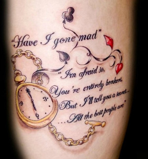 Tattoo have I gone mad quote