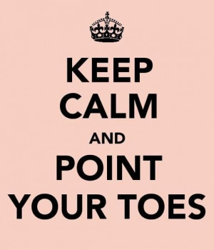 Keep Calm and Point Your Toes...#dance