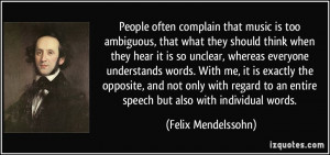 an entire speech but also with individual words Felix Mendelssohn