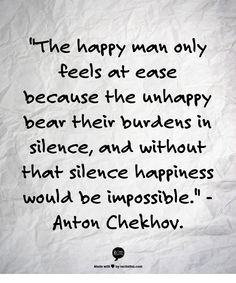 ... without that silence happiness would be impossible.
