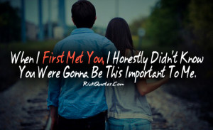 Love Quotes | When I First Met You Couple Love Hug Kiss Fun