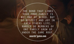 Family Bond Quotes http://www.searchquotes.com/search/Family_Is_Not ...