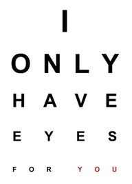 only have eyes for you #Valentine #sayings More