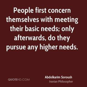 People first concern themselves with meeting their basic needs; only ...