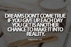 dreams-dont-come-true-if-you-give-up-quotes