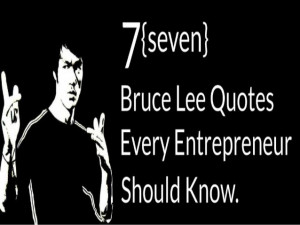 bruce lee quotes every entrepreneur should know.