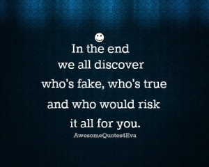 ... all discover who's fake, who's true and who would risk it all for you