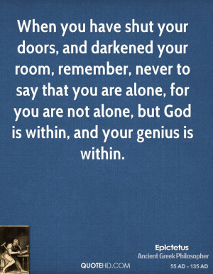 ... -quote-when-you-have-shut-your-doors-and-darkened-your-room.jpg