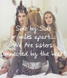 ... soul sister, best friend and role model. Love you my gorgeous sister