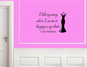 Carrie Bradshaw Closet Quote