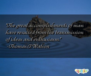 The great accomplishments of man have resulted from the transmission ...