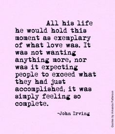 ... as exemplary of what love was more john irving quotes quotes sayings