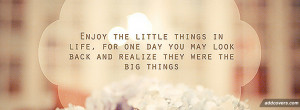 Enjoy the little things {Advice Quotes Facebook Timeline Cover Picture ...