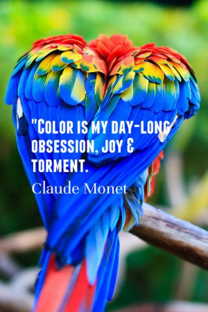 Color is my day long obsession, joy & torment.