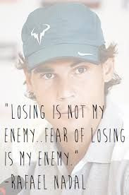 ... quotes rafaeli nadal tennis quotes fear rafael nadal quotes
