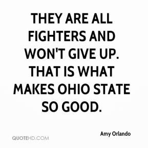 ... all fighters and won't give up. That is what makes Ohio State so good