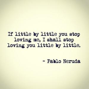Pablo Neruda Love Quotes