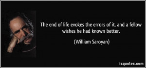 The end of life evokes the errors of it, and a fellow wishes he had ...