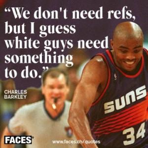 Charles Barkley quote. LMAO