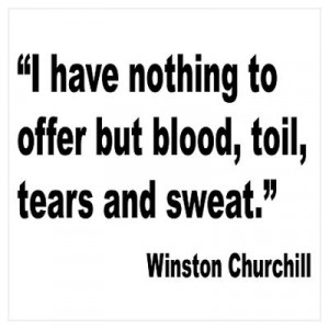 ... > Wall Art > Posters > Churchill Blood Sweat Tears Quote Prin Poster