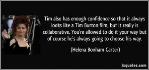 has enough confidence so that it always looks like a Tim Burton film ...