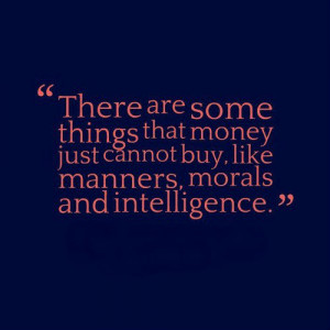 Money Quotes and Sayings of the Day - There-are-some-things-that-money ...