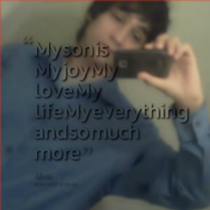 Love My Son Quotes For Facebook Quotes picture: my son is my