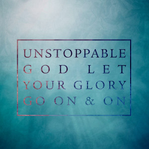 You are here: Home › Quotes › Unstoppable God by Elevation Worship ...