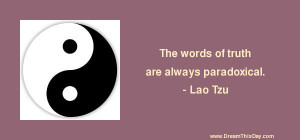 ... paradoxical lao tzu i have found the paradox that if you love until it