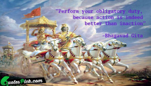 Perform Your Obligatory Duty by bhagavad-gita Picture Quotes