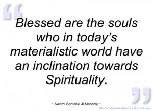 blessed are the souls who in today's swami santsevi ji maharaj