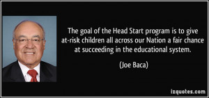 The goal of the Head Start program is to give at-risk children all ...
